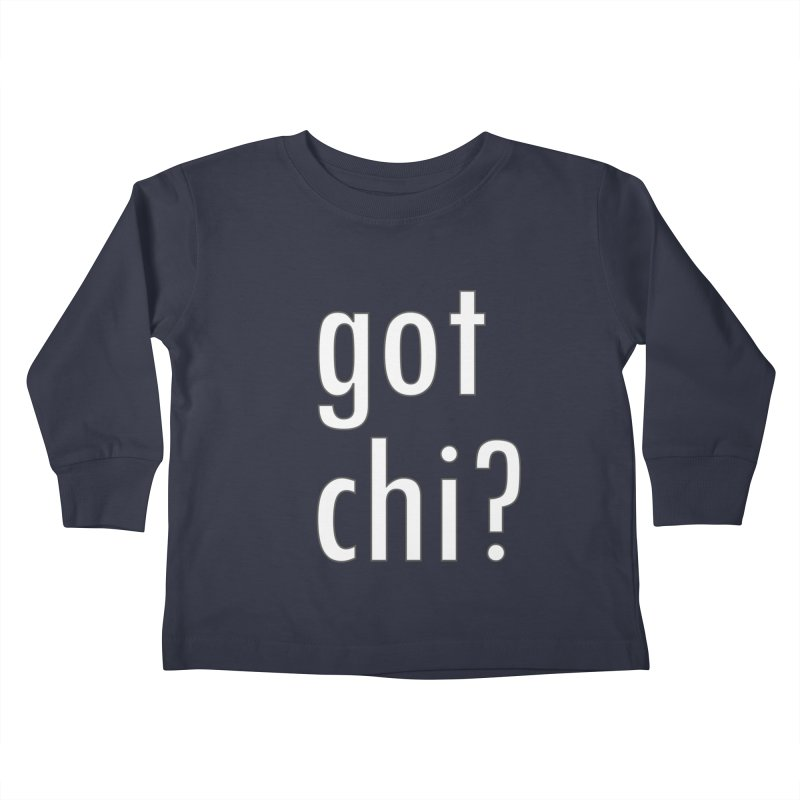 got chi? Kids Toddler Longsleeve T-Shirt by Dream BOLD Network Shop