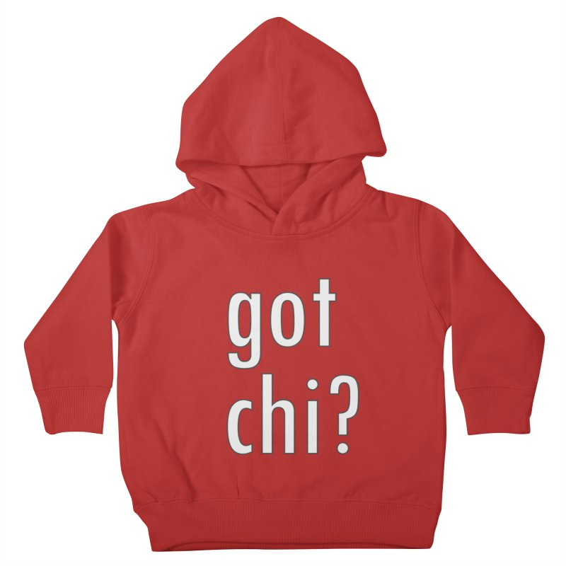 got chi? Kids Toddler Pullover Hoody by Dream BOLD Network Shop