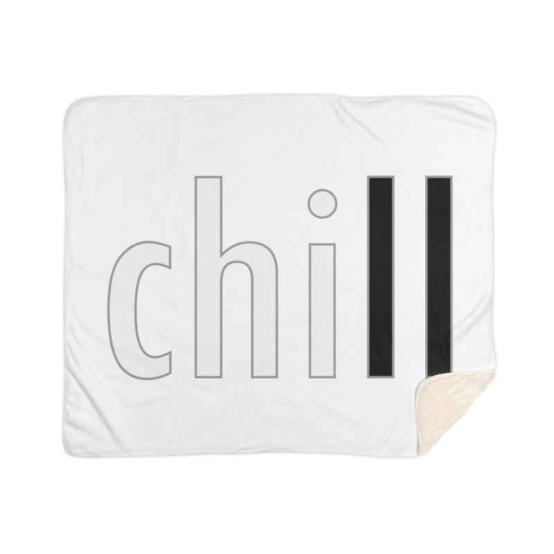CHILL Home Sherpa Blanket Blanket by Dream BOLD Network Shop