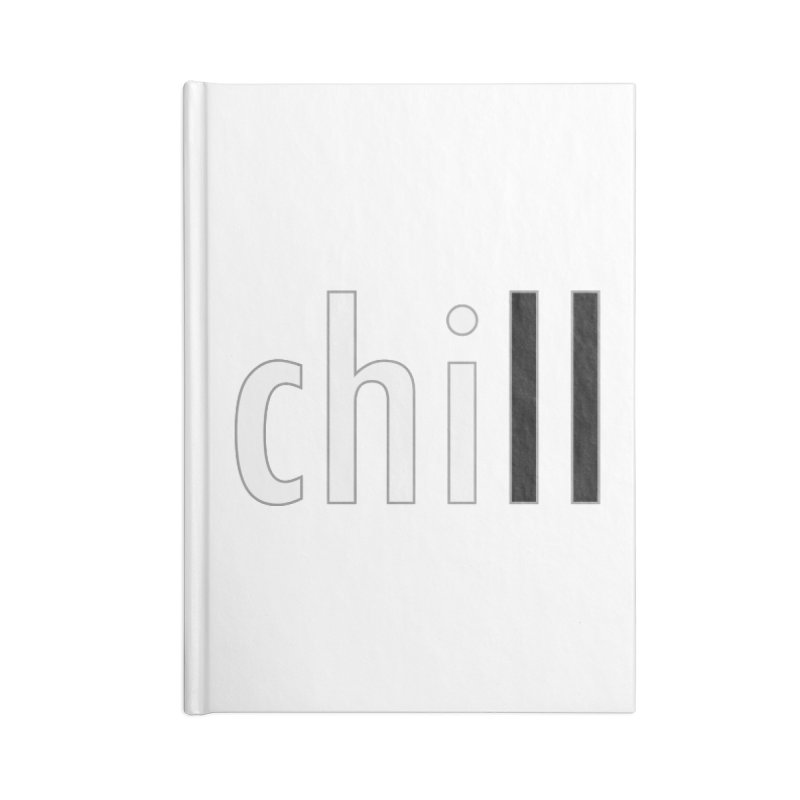 CHILL Accessories Notebook by Dream BOLD Network Shop