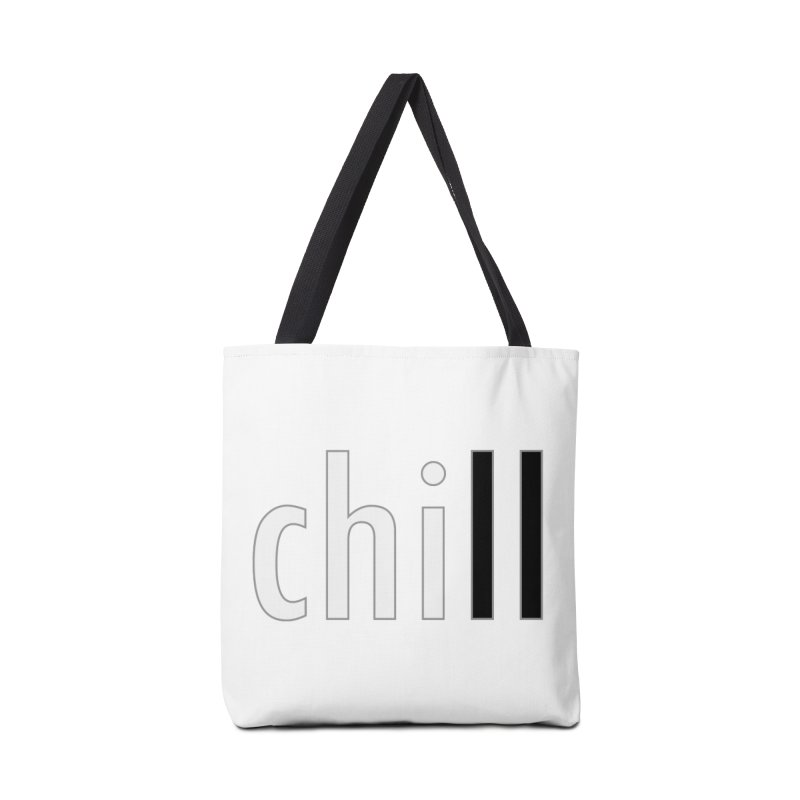 CHILL Accessories Tote Bag Bag by Dream BOLD Network Shop