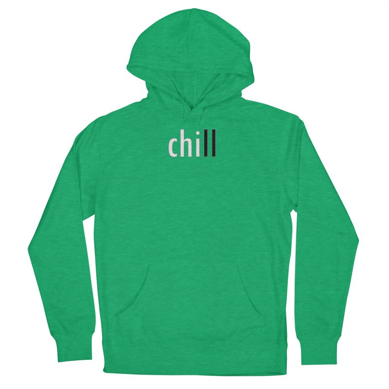 CHILL Men's French Terry Pullover Hoody by Dream BOLD Network Shop