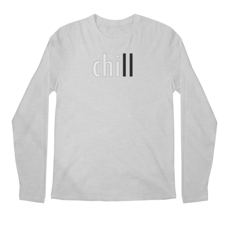 CHILL Men's Regular Longsleeve T-Shirt by Dream BOLD Network Shop