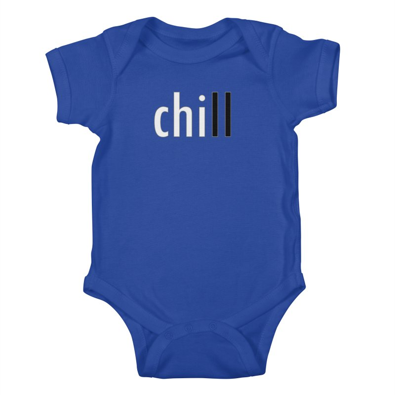 CHILL Kids Baby Bodysuit by Dream BOLD Network Shop