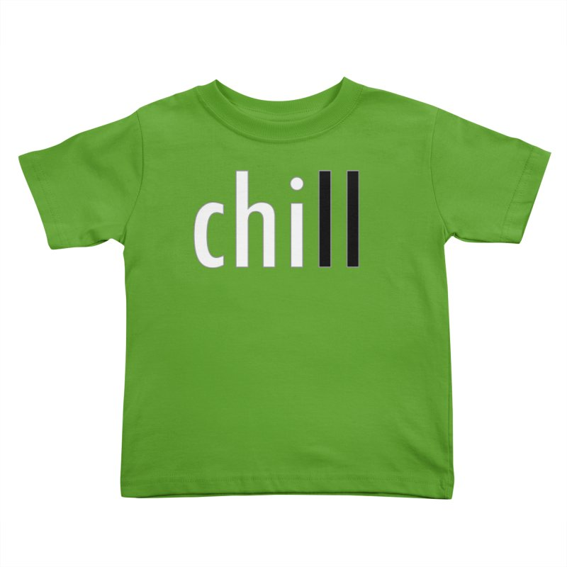 CHILL Kids Toddler T-Shirt by Dream BOLD Network Shop