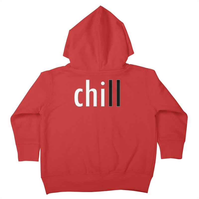 CHILL Kids Toddler Zip-Up Hoody by Dream BOLD Network Shop