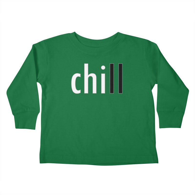 CHILL Kids Toddler Longsleeve T-Shirt by Dream BOLD Network Shop