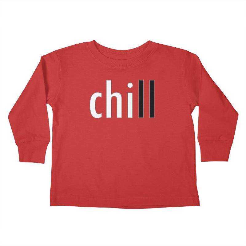 CHILL Kids Toddler Longsleeve T-Shirt by Dream BOLD Network Shop