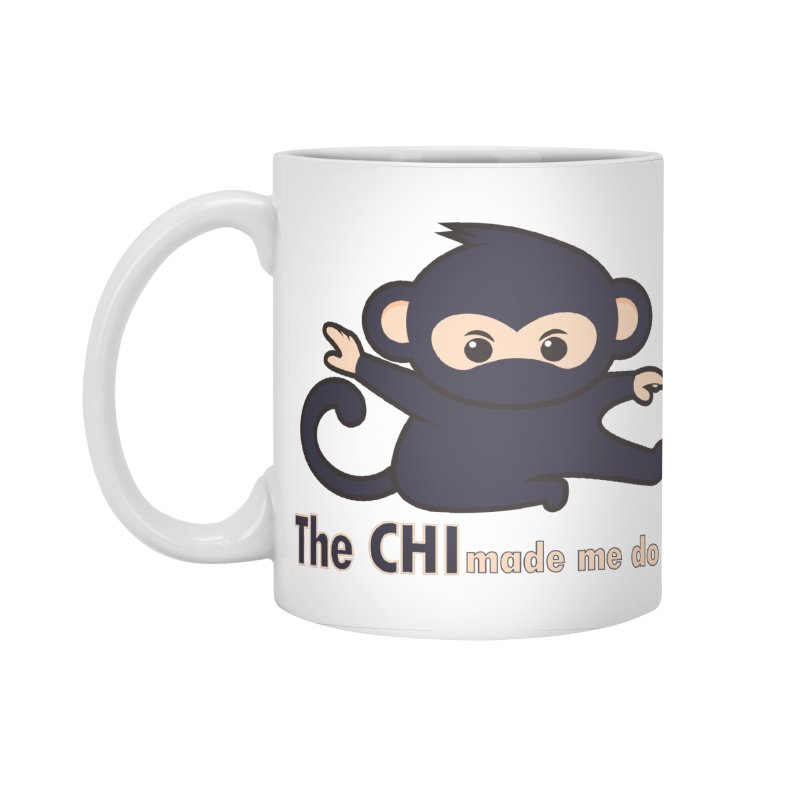 The CHI made me do it Accessories Standard Mug by Dream BOLD Network Shop