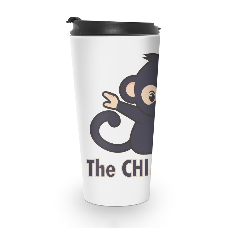 The CHI made me do it Accessories Travel Mug by Dream BOLD Network Shop