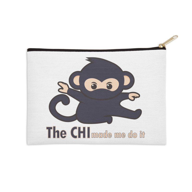 The CHI made me do it Accessories Zip Pouch by Dream BOLD Network Shop