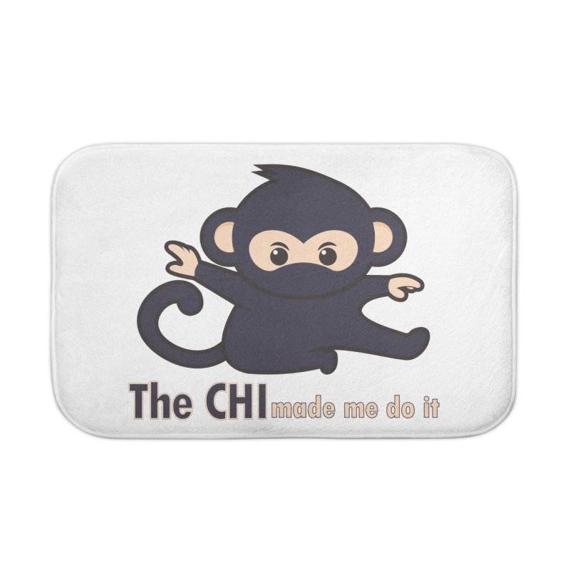 The CHI made me do it Home Bath Mat by Dream BOLD Network Shop