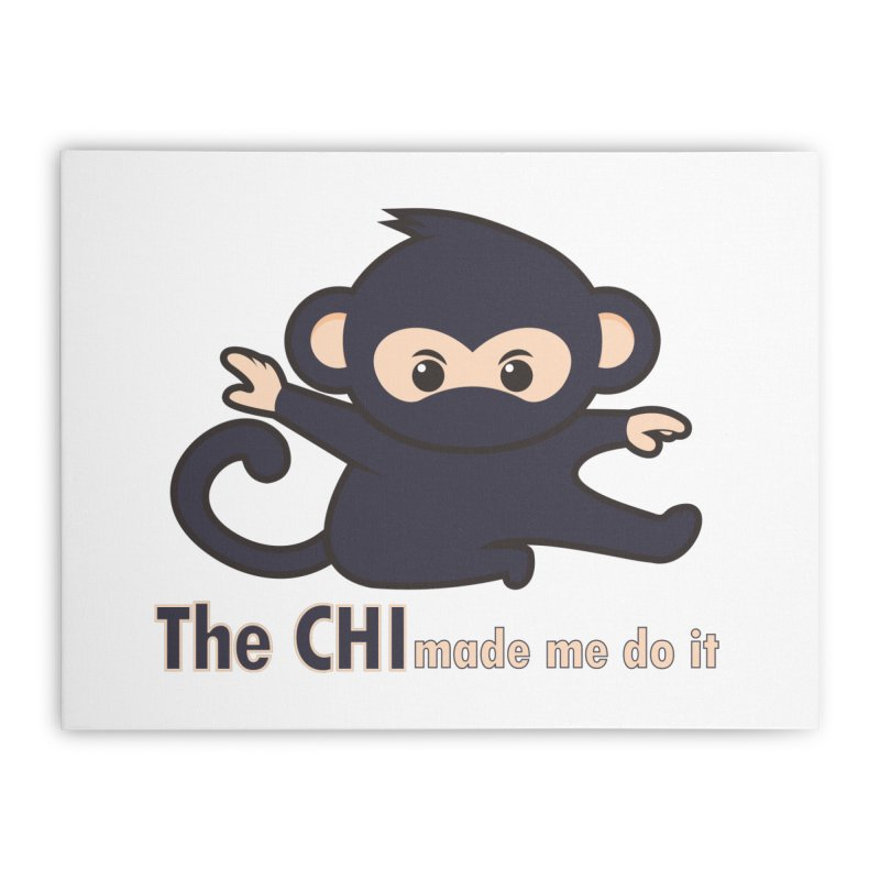 The CHI made me do it Home Stretched Canvas by Dream BOLD Network Shop