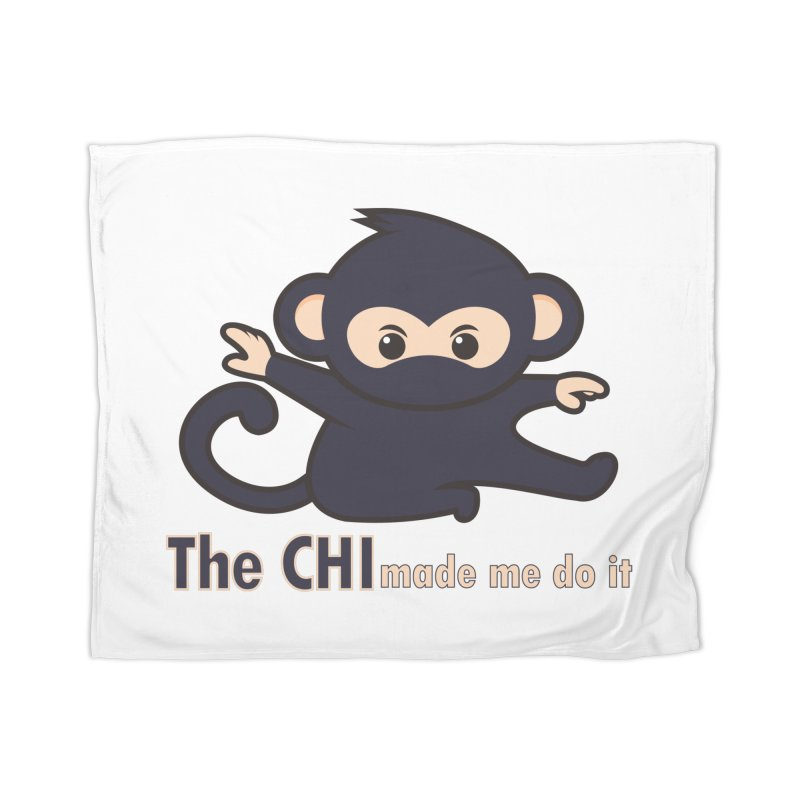 The CHI made me do it Home Blanket by Dream BOLD Network Shop