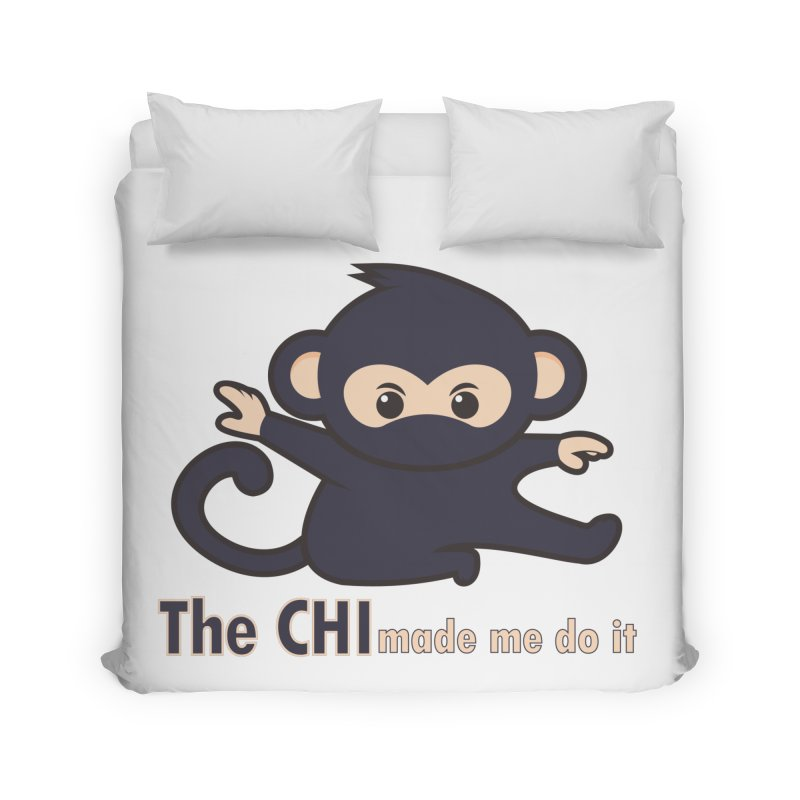 The CHI made me do it Home Duvet by Dream BOLD Network Shop
