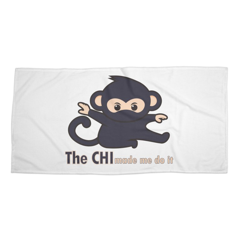 The CHI made me do it Accessories Beach Towel by Dream BOLD Network Shop