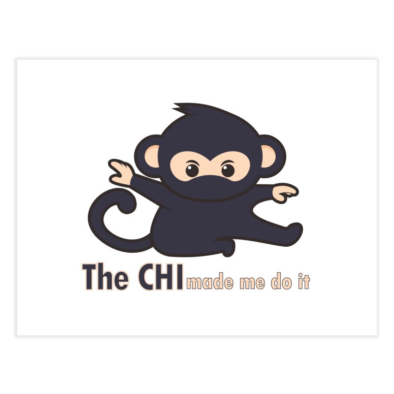 The CHI made me do it Home Fine Art Print by Dream BOLD Network Shop