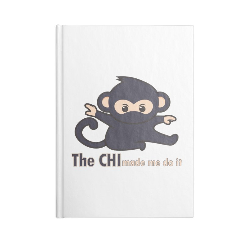 The CHI made me do it Accessories Blank Journal Notebook by Dream BOLD Network Shop