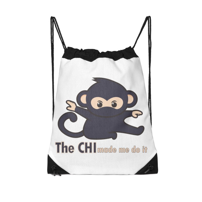 The CHI made me do it Accessories Drawstring Bag Bag by Dream BOLD Network Shop