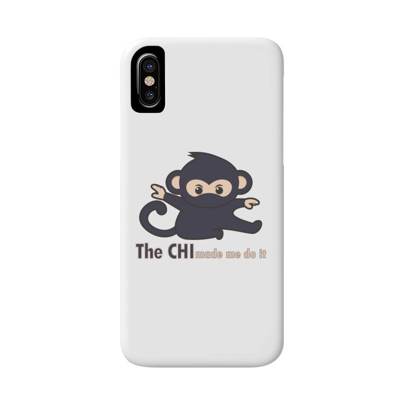 The CHI made me do it Accessories Phone Case by Dream BOLD Network Shop