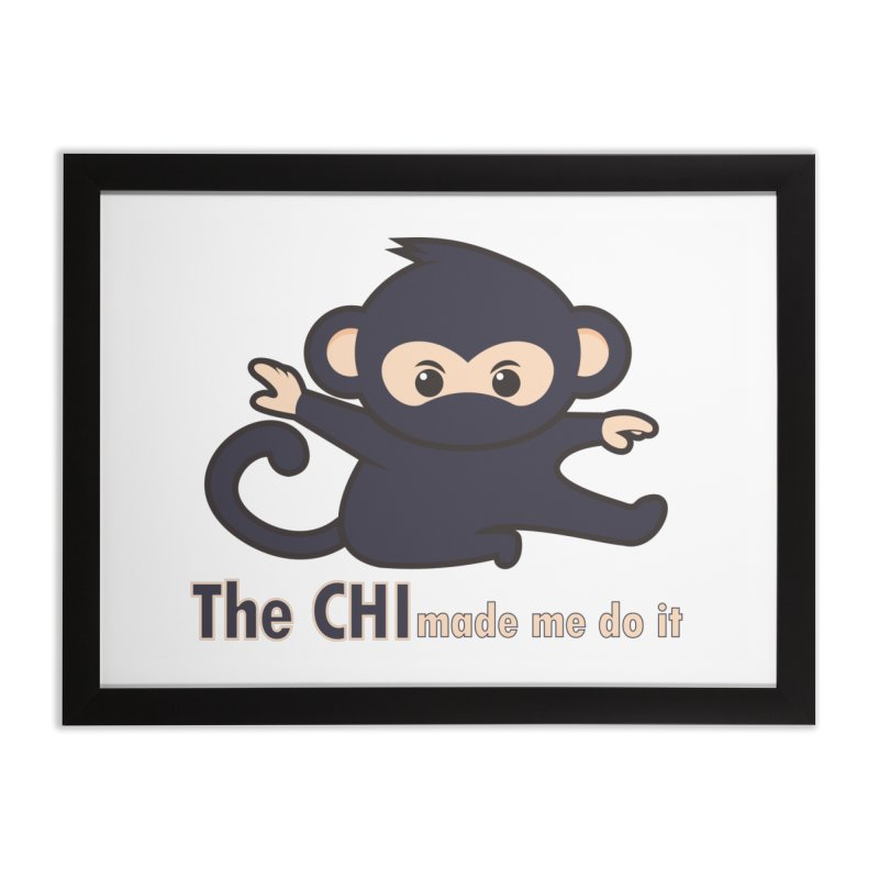 The CHI made me do it Home Framed Fine Art Print by Dream BOLD Network Shop