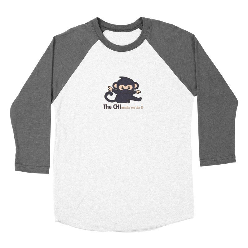 The CHI made me do it Women's Longsleeve T-Shirt by Dream BOLD Network Shop