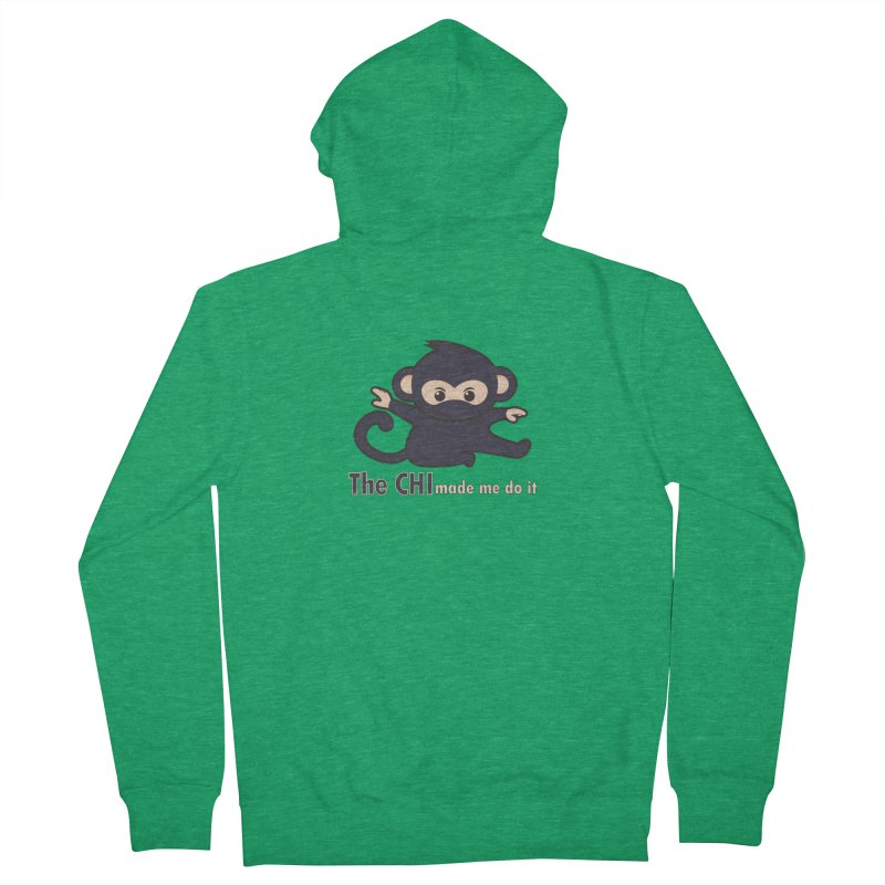 The CHI made me do it Men's French Terry Zip-Up Hoody by Dream BOLD Network Shop