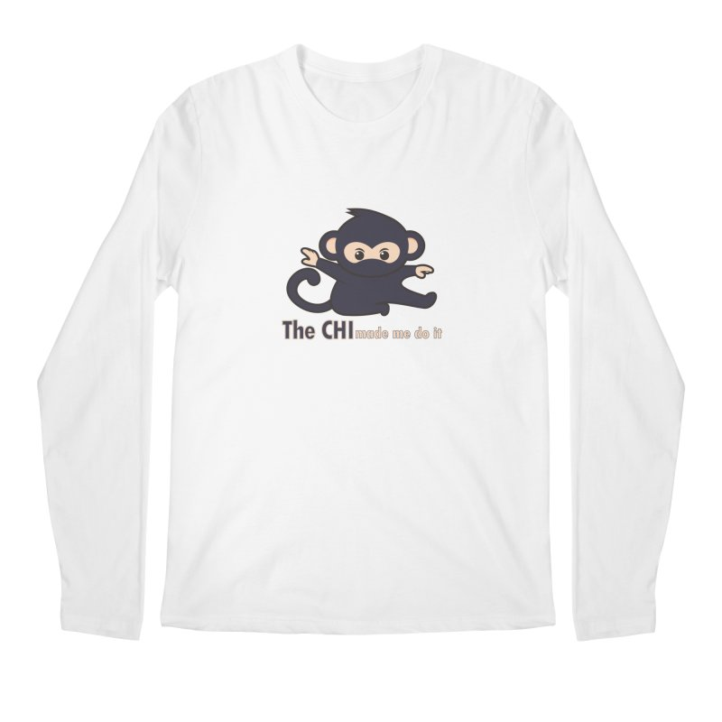 The CHI made me do it Men's Regular Longsleeve T-Shirt by Dream BOLD Network Shop