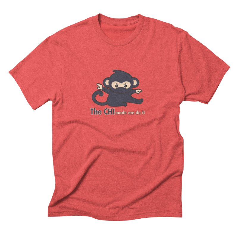 The CHI made me do it Men's Triblend T-Shirt by Dream BOLD Network Shop