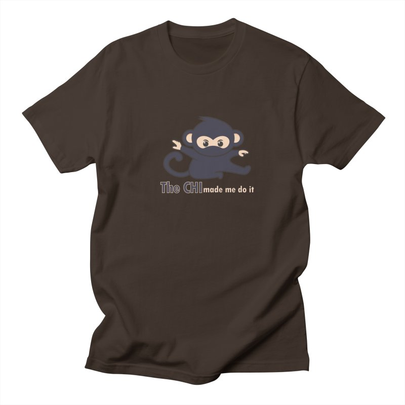 The CHI made me do it Men's T-Shirt by Dream BOLD Network Shop