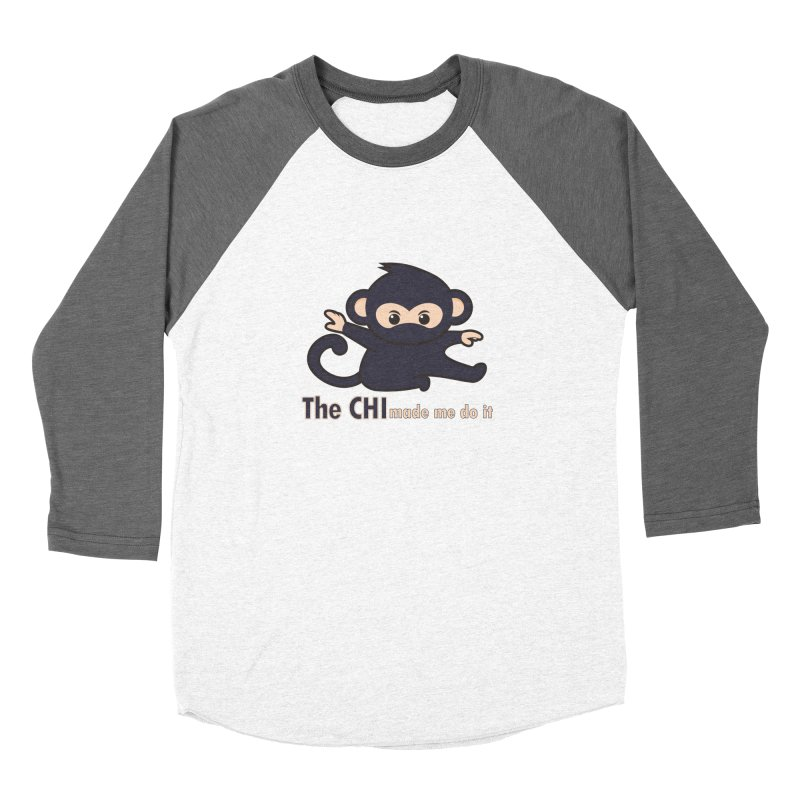 The CHI made me do it Women's Baseball Triblend Longsleeve T-Shirt by Dream BOLD Network Shop