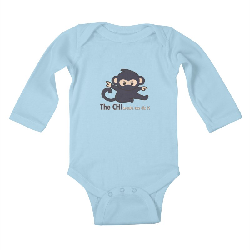 The CHI made me do it Kids Baby Longsleeve Bodysuit by Dream BOLD Network Shop