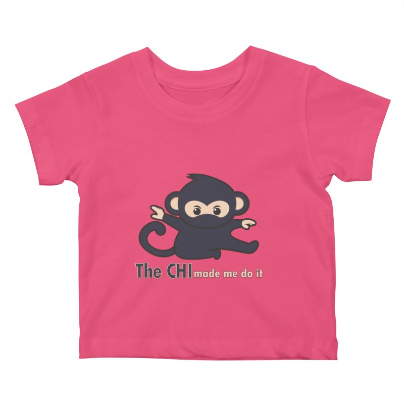 The CHI made me do it Kids Baby T-Shirt by Dream BOLD Network Shop