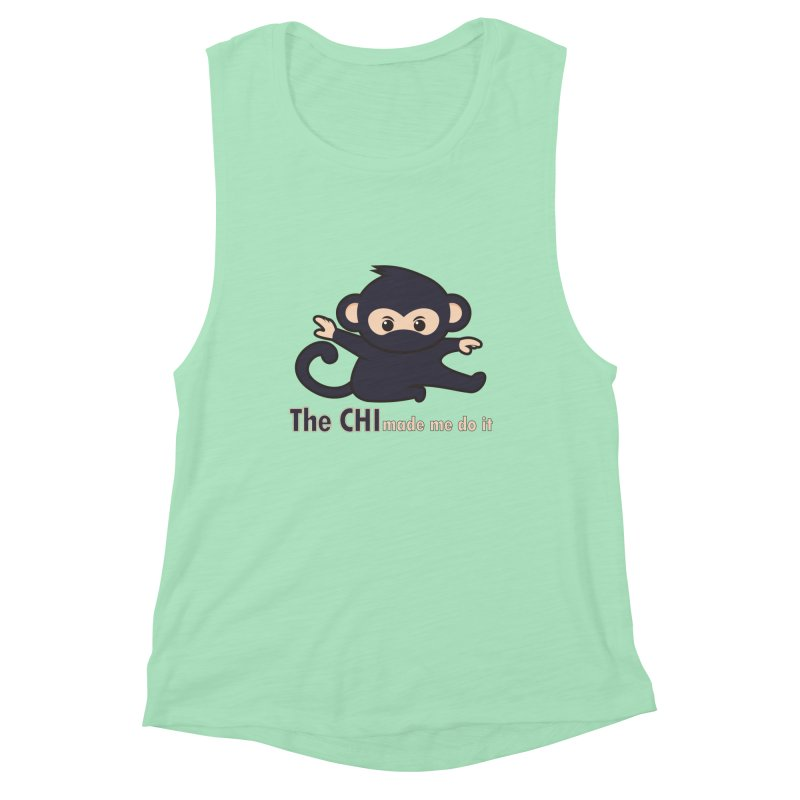 The CHI made me do it Women's Muscle Tank by Dream BOLD Network Shop