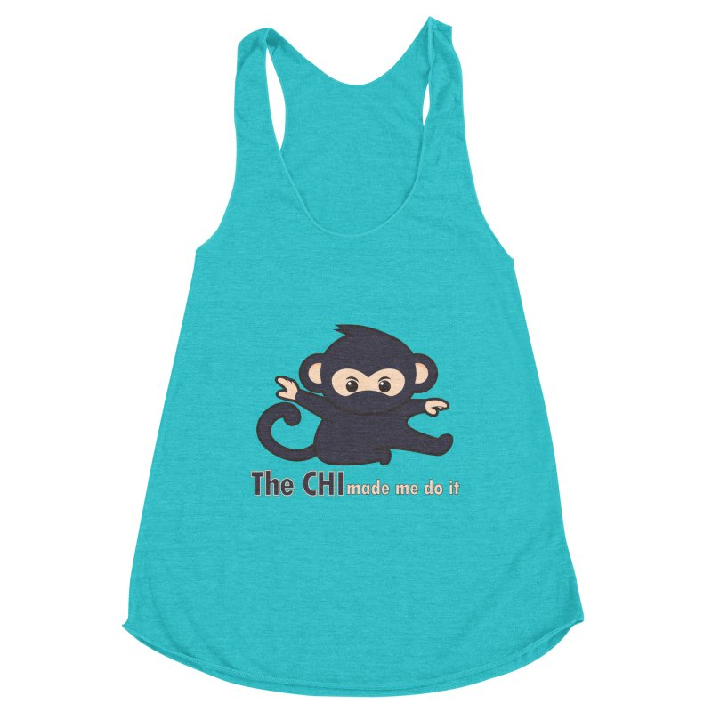 The CHI made me do it Women's Racerback Triblend Tank by Dream BOLD Network Shop