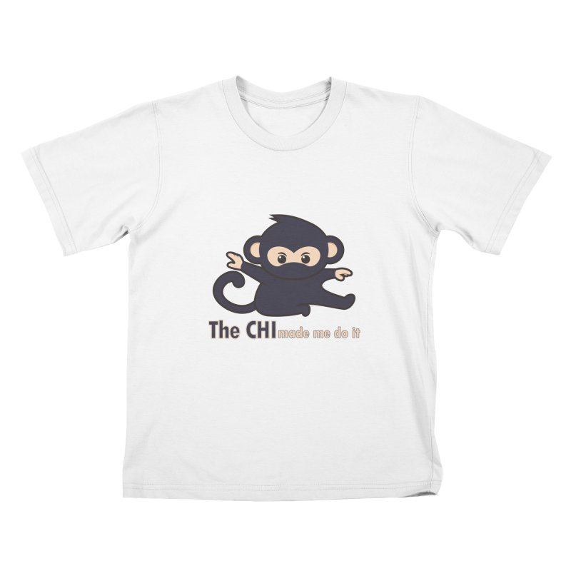 The CHI made me do it Kids T-Shirt by Dream BOLD Network Shop
