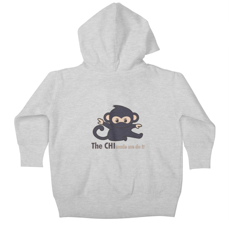 The CHI made me do it Kids Baby Zip-Up Hoody by Dream BOLD Network Shop