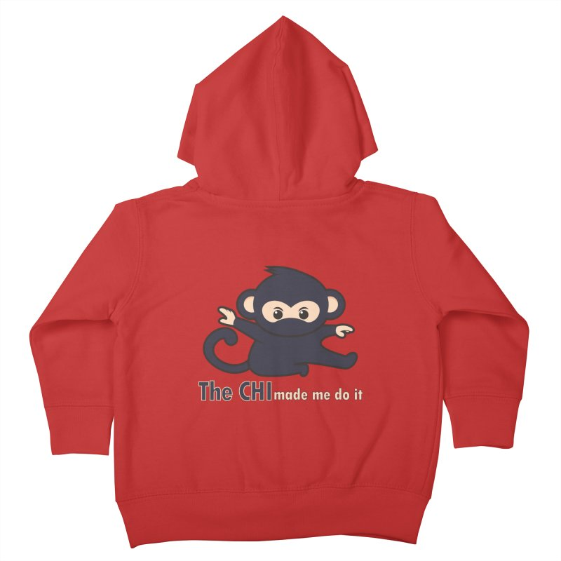 The CHI made me do it Kids Toddler Zip-Up Hoody by Dream BOLD Network Shop