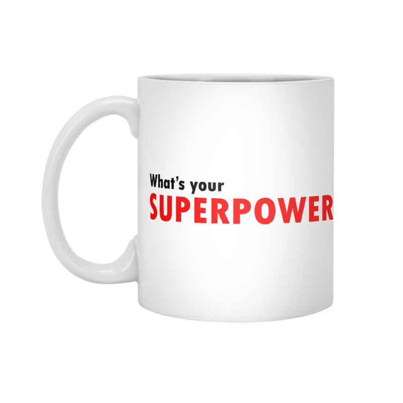 What's your SIPERPOWER? Accessories Standard Mug by Dream BOLD Network Shop