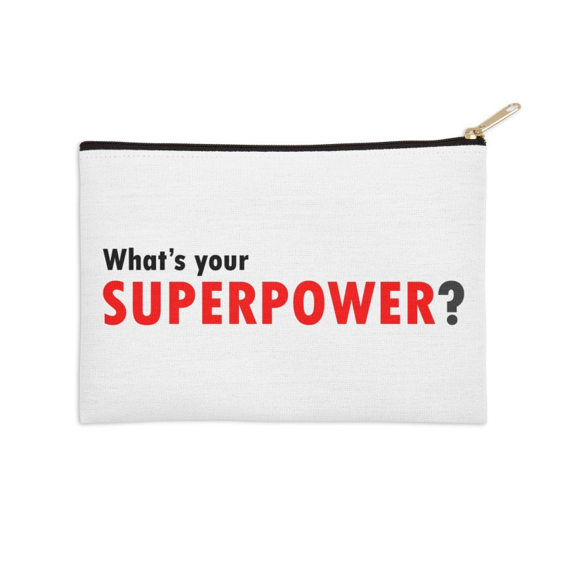 What's your SIPERPOWER? Accessories Zip Pouch by Dream BOLD Network Shop