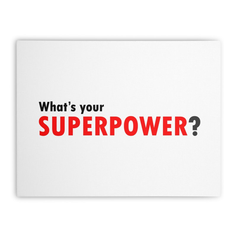 What's your SIPERPOWER? Home Stretched Canvas by Dream BOLD Network Shop