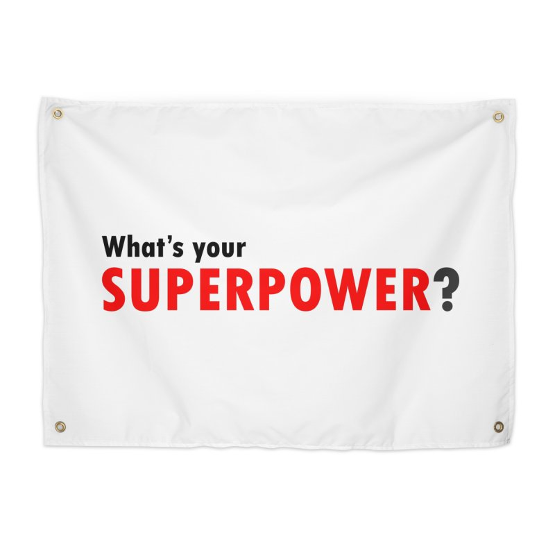 What's your SIPERPOWER? Home Tapestry by Dream BOLD Network Shop