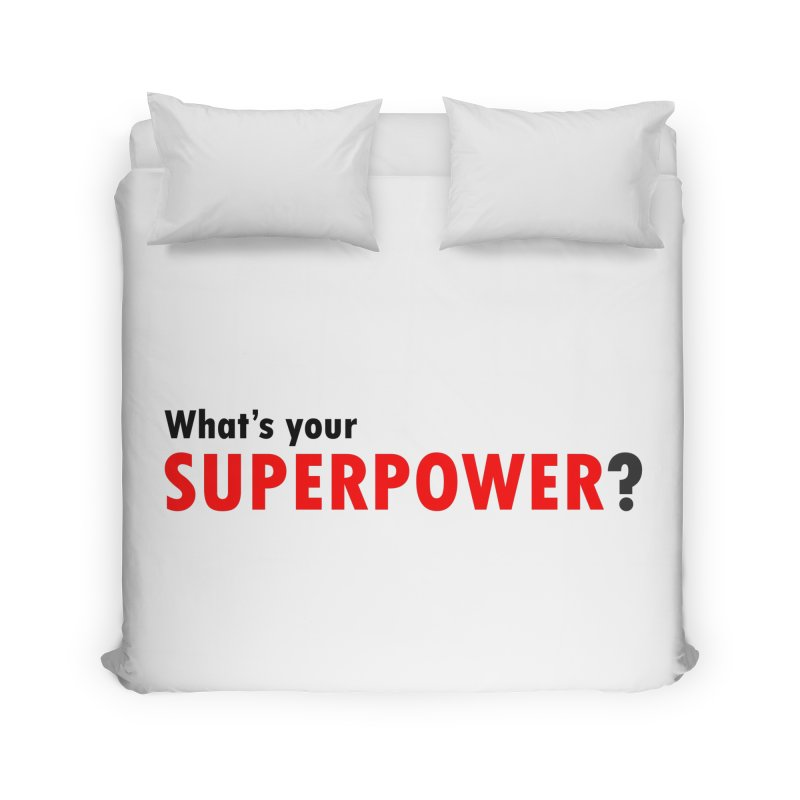 What's your SIPERPOWER? Home Duvet by Dream BOLD Network Shop