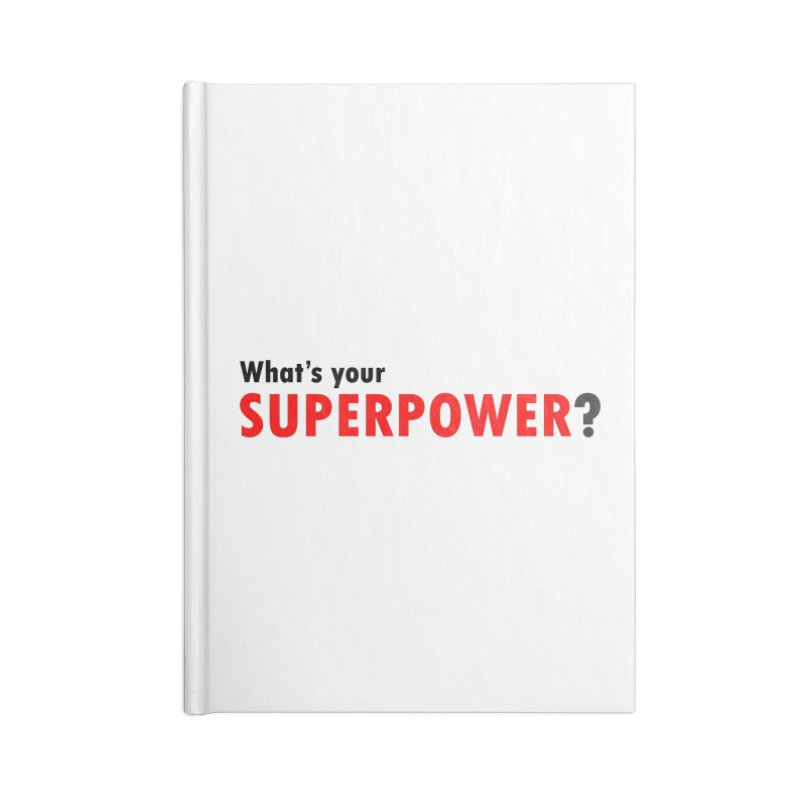 What's your SIPERPOWER? Accessories Lined Journal Notebook by Dream BOLD Network Shop