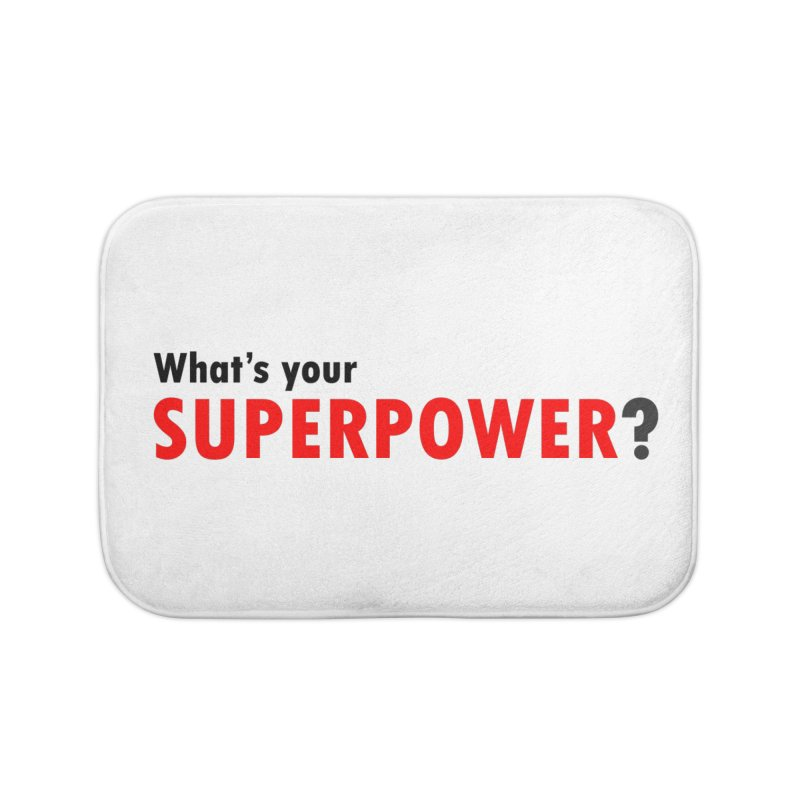 What's your SIPERPOWER? Home Bath Mat by Dream BOLD Network Shop