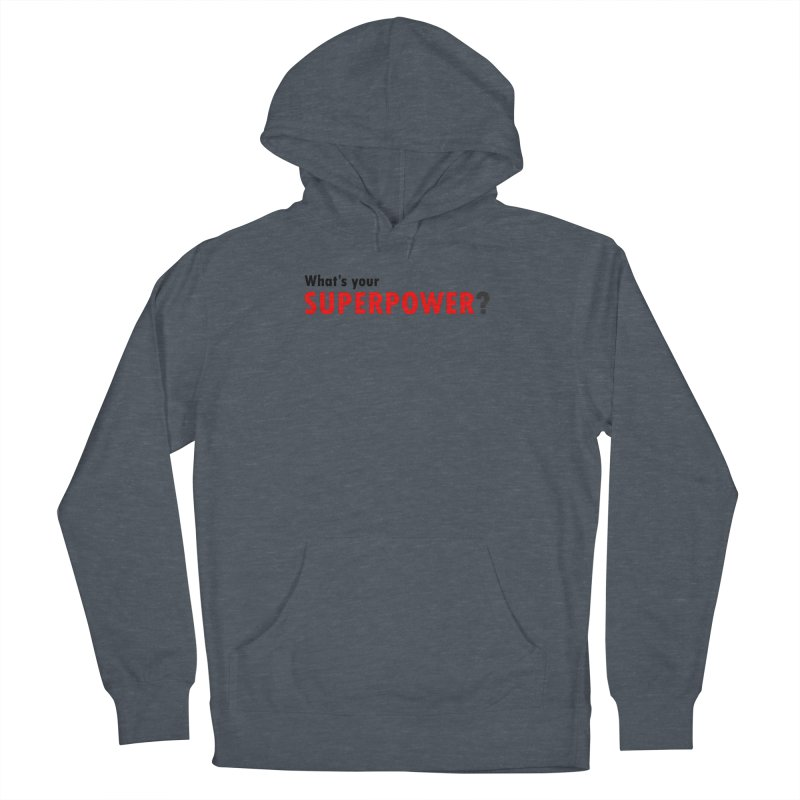 What's your SIPERPOWER? Men's French Terry Pullover Hoody by Dream BOLD Network Shop