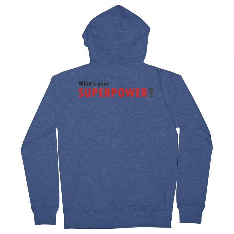 What's your SIPERPOWER? Men's French Terry Zip-Up Hoody by Dream BOLD Network Shop