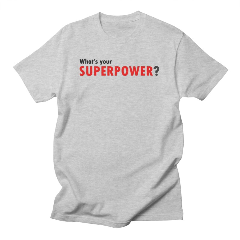 What's your SIPERPOWER? Men's T-Shirt by Dream BOLD Network Shop