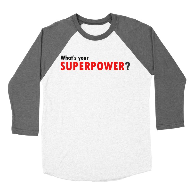 What's your SIPERPOWER? Men's Baseball Triblend Longsleeve T-Shirt by Dream BOLD Network Shop