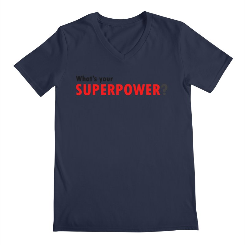 What's your SIPERPOWER? Men's Regular V-Neck by Dream BOLD Network Shop